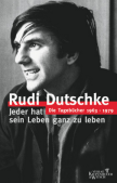 Rudi Dutschkes Tagebücher 1963-1979 sind im Jahr 2003 erschienen