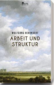 Wolfgang Herrndorf (2013): Arbeit und Struktur